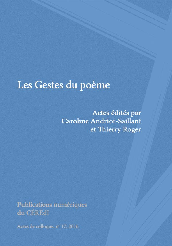 Les Gestes Du Poème Publications Numériques Du Cérédi